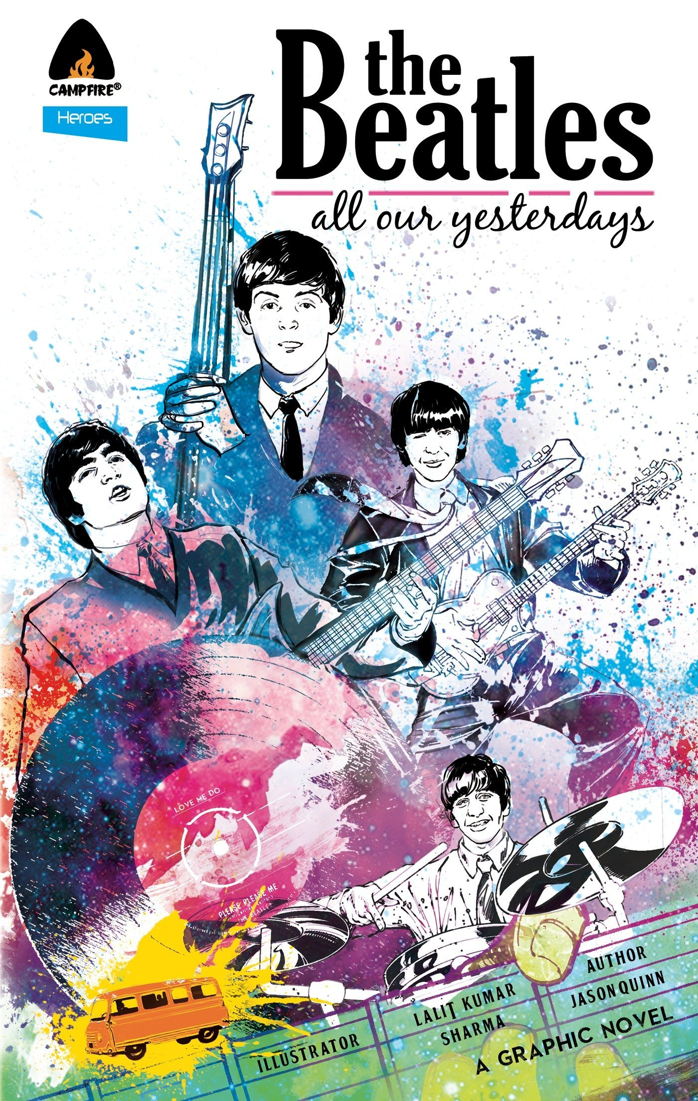 The Beatles: All Our Yesterdays (Campfire Graphic Novels) ebook