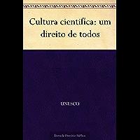 Cultura cientifíca: um direito de todos