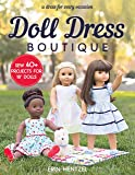 "Doll Dress Boutique: Sew 40+ Projects for 18"" Dolls - A Dress for Every Occasion"