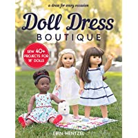 "Doll Dress Boutique: Sew 40+ Projects for 18"" Dolls A Dress for Every Occasion"
