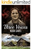 Three Voices: A Psychological Historical Novel, Based on a Jewish Girl's WW2 Holocaust True Story Memoir