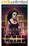 Marked by Fate: Origins: Beginnings. Secrets. Deleted Scenes.
