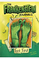 The Frankenstein Journals: Feet First Kindle Edition