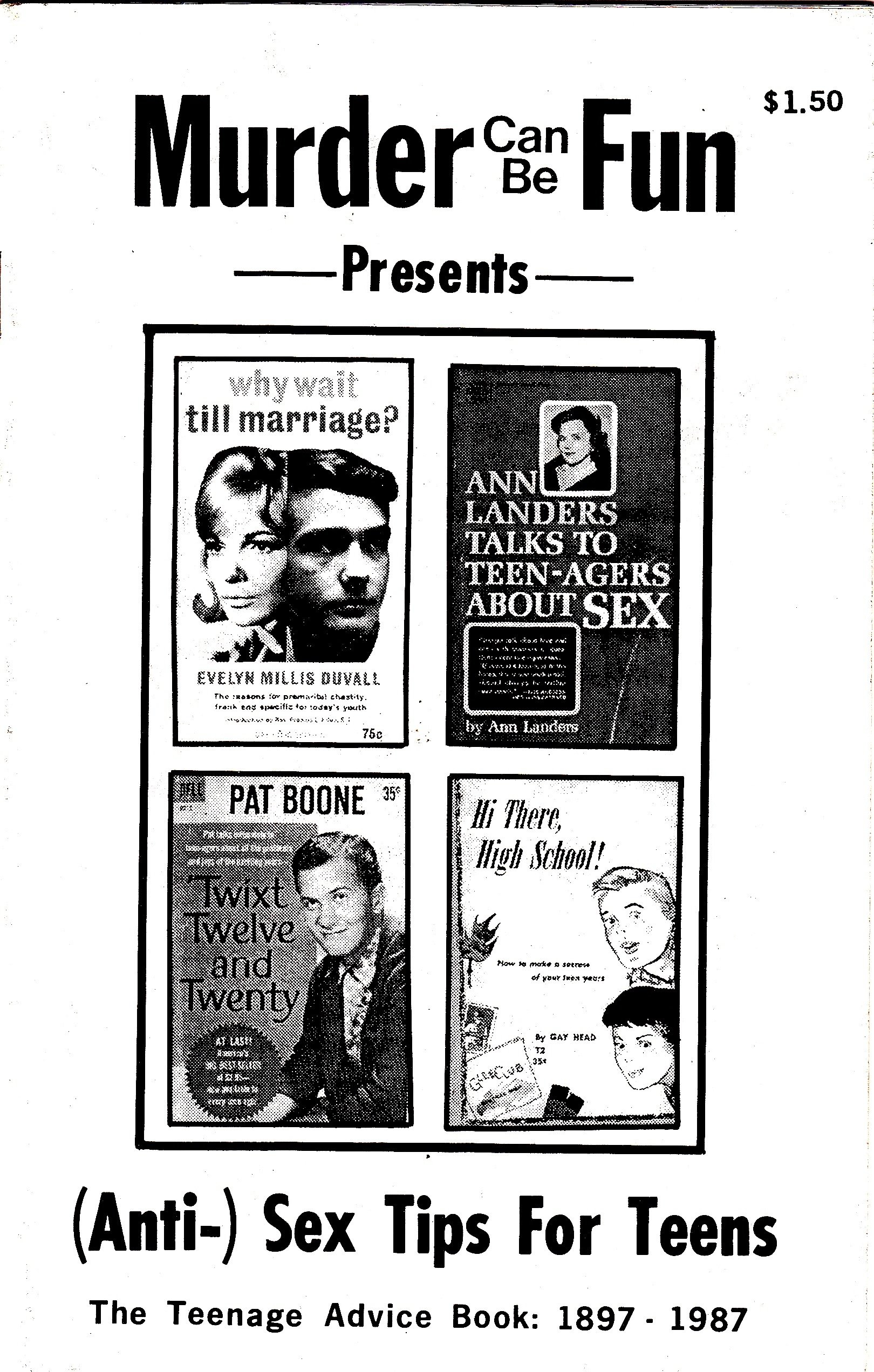 Murder Can Be Fun Presents: (Anti-) Sex Tips for Teens (The Teenage Advice  Book: 1897-1987) Paperback – 1988