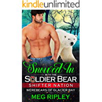 Snowed In With The Soldier Bear (Shifter Nation: Werebears Of Glacier Bay)
