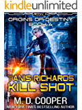 Tanis Richards: Kill Shot (Aeon 14 - Origins of Destiny Book 4)