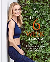 Louise Parker: The 6 Week Programme (English