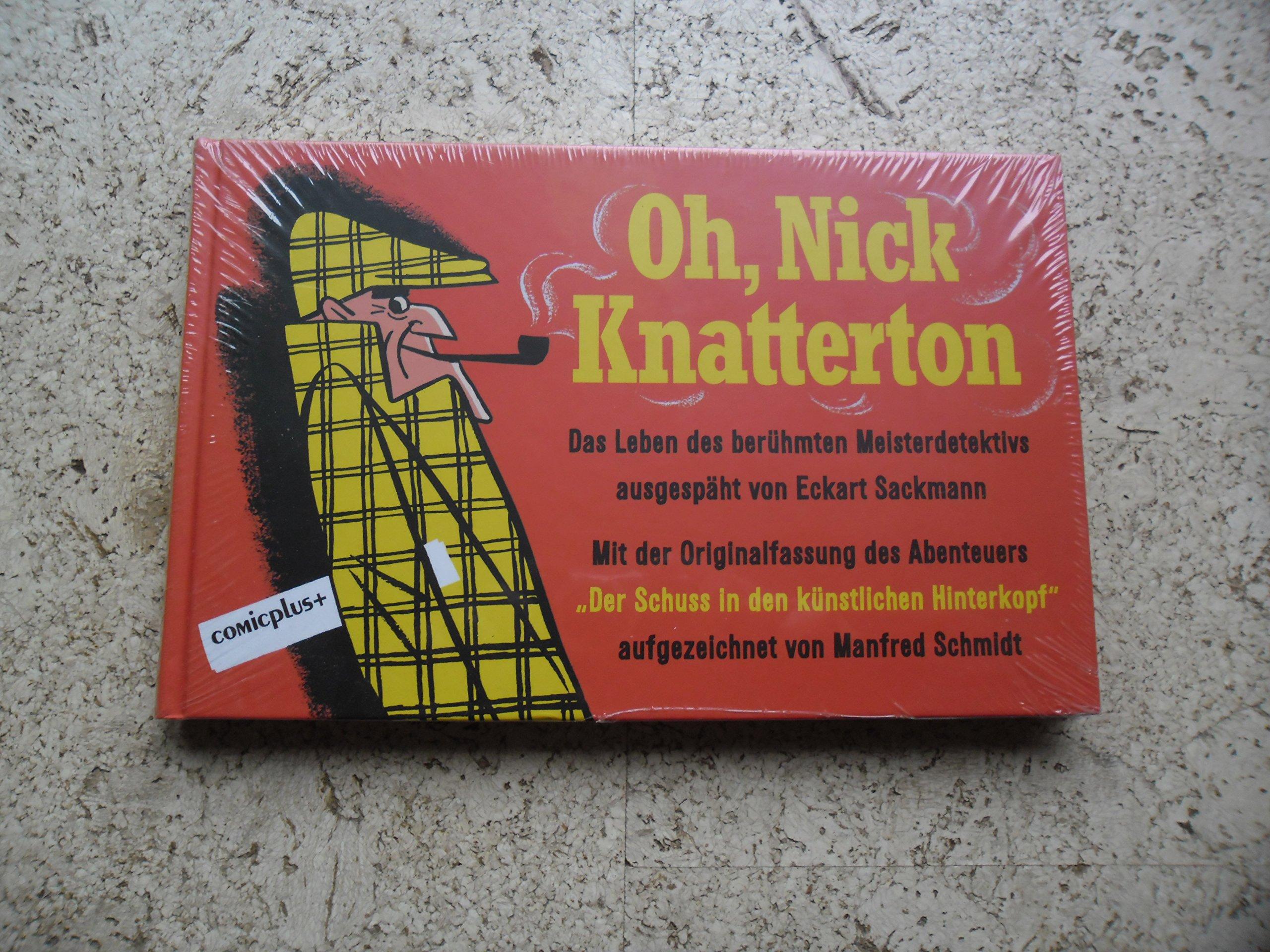 Oh, Nick Knatterton Gebundenes Buch – 2013 Eckart Sackmann Manfred Schmidt Comicplus+ 3894742348