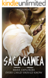 Sacagawea (Brave Explorers Every Child Should Know Book 2)