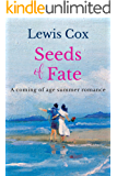 Seeds of Fate: A coming of age summer romance (Lewis Cox Classic Romances)