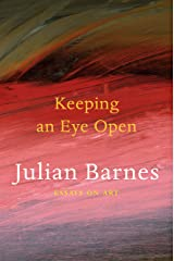 Keeping an Eye Open: Essays on Art Kindle Edition