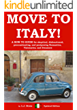Move To Italy! (English Edition)