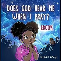 Does God Hear Me When I Pray?