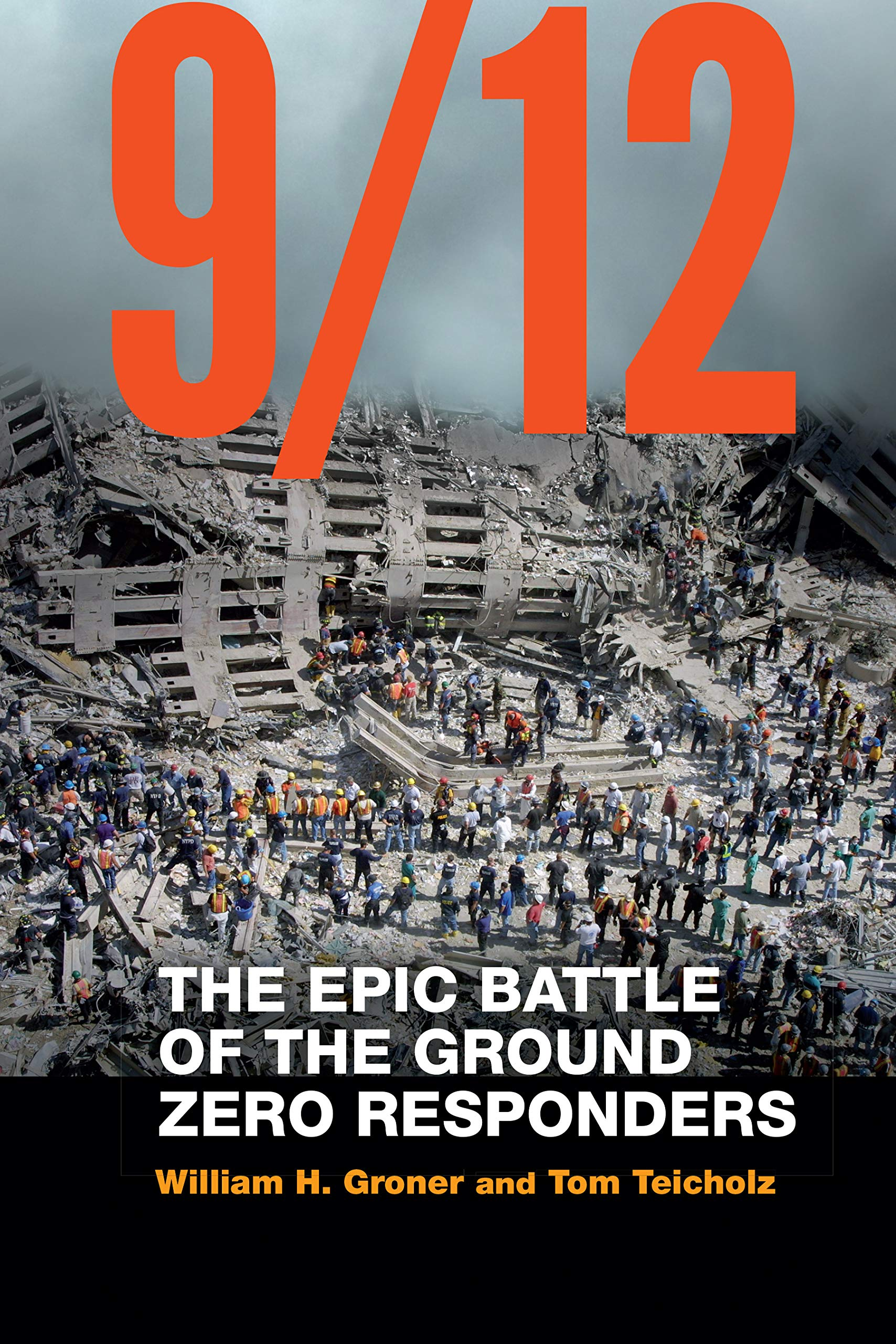 9/12: The Epic Battle of the Ground Zero Responders by University of Nebraska Press