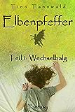 Elbenpfeffer: Teil 1: Wechselbalg (German Edition)