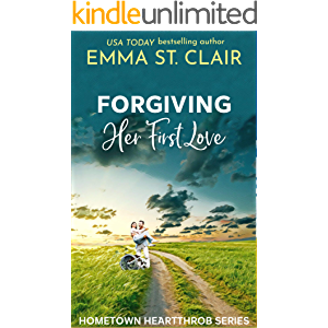 Forgiving Her First Love (Hometown Heartthrobs Book 2)