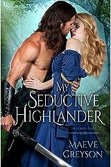 My Seductive Highlander: A Highland Hearts Novel Kindle Edition