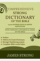 A Comprehensive Strong Dictionary of the Bible - [Illustrated]: Complete Bible word index, Hebrew & Greek dictionary with in-depth definitions, Easy and Fast Navigation system Kindle Edition
