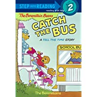The Berenstain Bears Catch The Bus: Step Into Reading 2