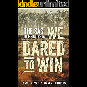 We Dared to Win: The SAS in Rhodesia