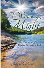 A Widow's Might: The Secret of Finding Strength in God Kindle Edition