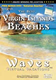 Waves: Virtual Vacations, Vol. 7-8 (The Best Virgin Island Beaches + The Best Bahamas Beaches)