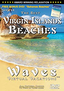 The Best Virgin Island Beaches - The Best Bahamas Beaches:Waves - Virtual Vacations - Volumes 7-8