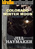 Colorado Winter Moon (Peakview Series Book 6)