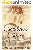 Caroline's Choice (The Hearts in Winter Chronicles Book 4)