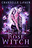 The Rose Witch (The Coven: Old Magic Stand-Alone Novel)