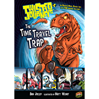 The Time Travel Trap: Book 6 (Twisted Journeys ®)