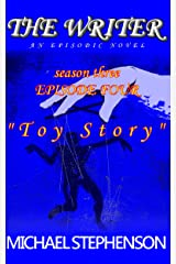 "The Writer: ""Toy Story"" : Season Three Episode 4 Kindle Edition"