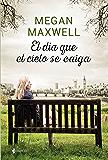 El día que el cielo se caiga (Volumen independiente) (Spanish Edition)