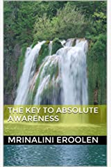 The Key To Absolute Awareness Kindle Edition
