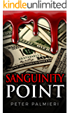 Sanguinity Point: A disgraced young doctor battles crime and corruption on the Texas-Mexico border in a quest for redemption