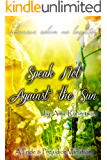 Speak Not Against the Sun: A Pride and Prejudice Variation