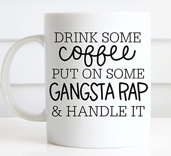 gangsta rap mug funny gift sarcastic gift handmade gift personalized gift