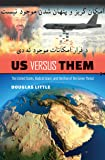 Us versus Them: The United States, Radical Islam, and the Rise of the Green Threat