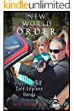 New World Order: Cold Lifeless Hands (Vol. 3)