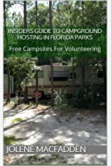 INSIDERS GUIDE TO CAMPGROUND HOSTING IN FLORIDA PARKS: Free Campsites For Volunteering Kindle Edition