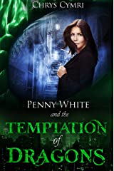 The Temptation of Dragons (Penny White Book 1) Kindle Edition
