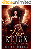 Her Reign: A Why Choose Demon Romance (Tainted Power Series Book Two)
