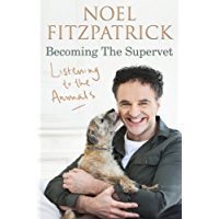 Listening to the Animals: Becoming The Supervet: Becoming The Supervet