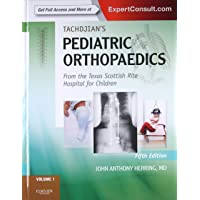 Tachdjian's Pediatric Orthopaedics: From the Texas Scottish Rite Hospital for Children: Expert Consult: Online and Print, 3- Volume Set (2 Volumes in ... Volume Online Only) (Pediatric Orthopedics)