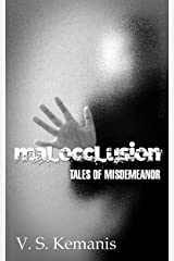 Malocclusion, tales of misdemeanor Kindle Edition