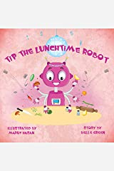 Tip the Lunchtime Robot Kindle Edition