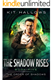 The Shadow Rises: A Morgan Rook Supernatural Thriller (The Order of Shadows Book 5)