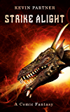 Strike Alight: A Comic Fantasy: Book 3 of the Strike Trilogy (The Tworld Series)