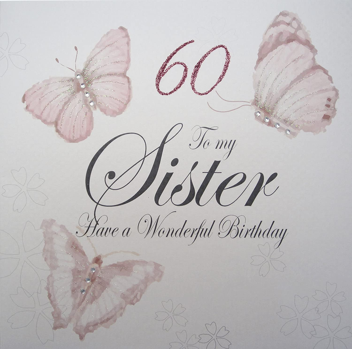 WHITE COTTON CARDS 60 To My Sister Have A Wonderful Handmade Large 60th Birthday Card