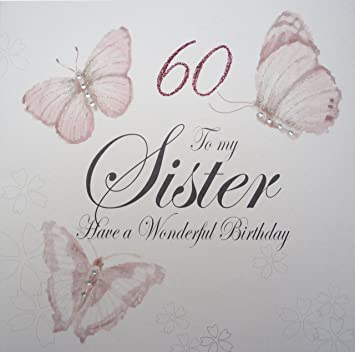 WHITE COTTON CARDS 60 To My Sister Have A Wonderful Handmade Large 60th Birthday Card Vitage Butterflies Amazoncouk Kitchen Home